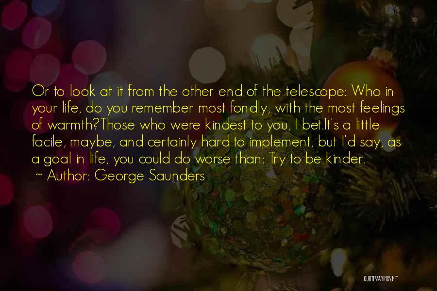 Life Could Be Hard Quotes By George Saunders