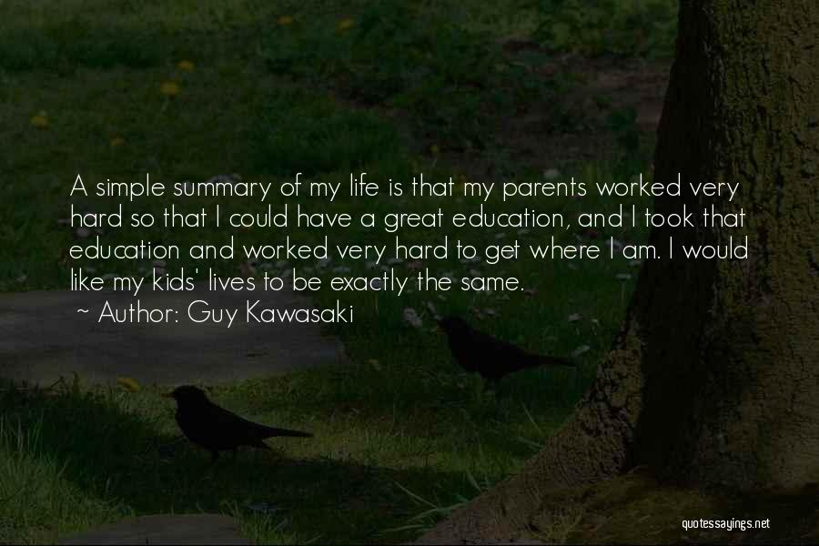 Life Could Be Hard Quotes By Guy Kawasaki