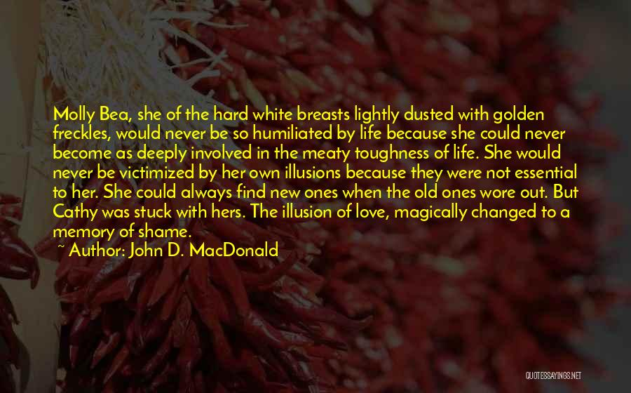 Life Could Be Hard Quotes By John D. MacDonald