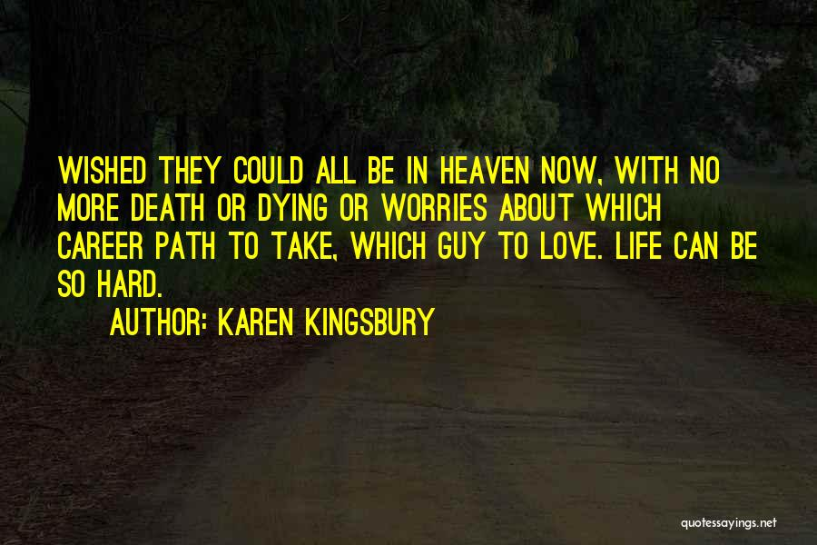 Life Could Be Hard Quotes By Karen Kingsbury