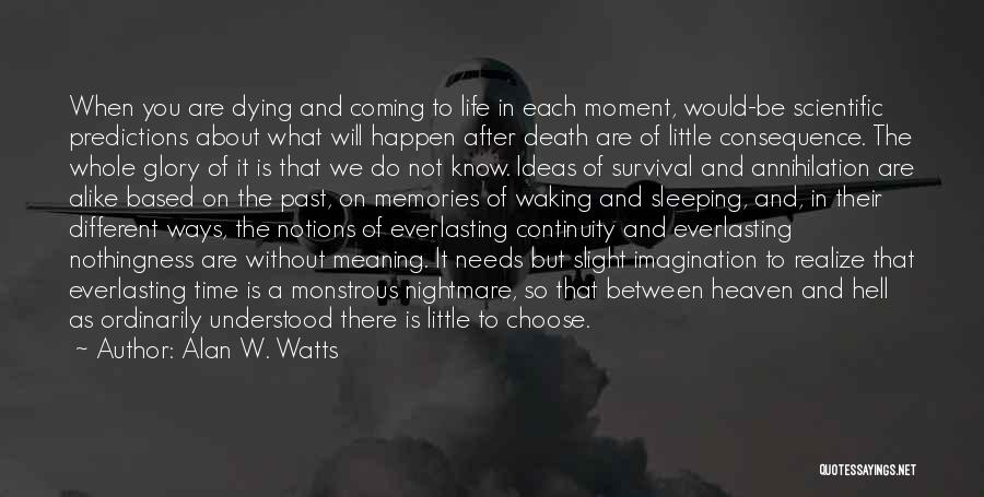 Life Death And Meaning Quotes By Alan W. Watts