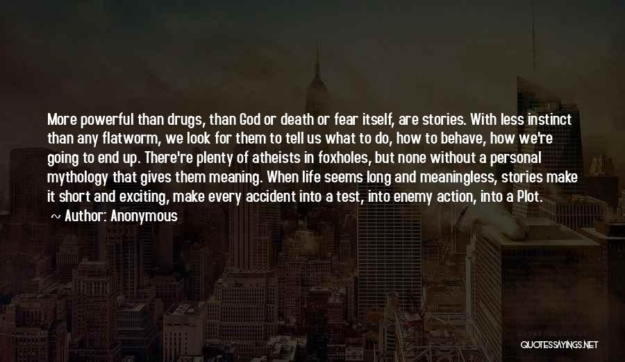 Life Death And Meaning Quotes By Anonymous