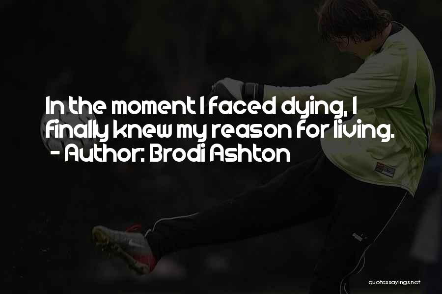 Life Death And Meaning Quotes By Brodi Ashton