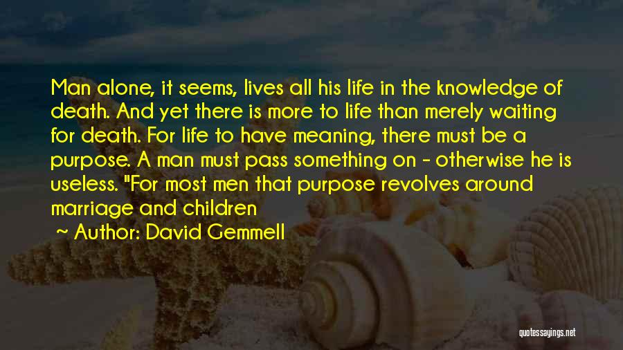 Life Death And Meaning Quotes By David Gemmell