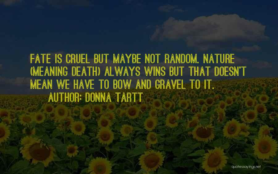 Life Death And Meaning Quotes By Donna Tartt