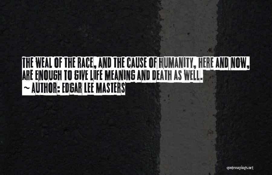 Life Death And Meaning Quotes By Edgar Lee Masters