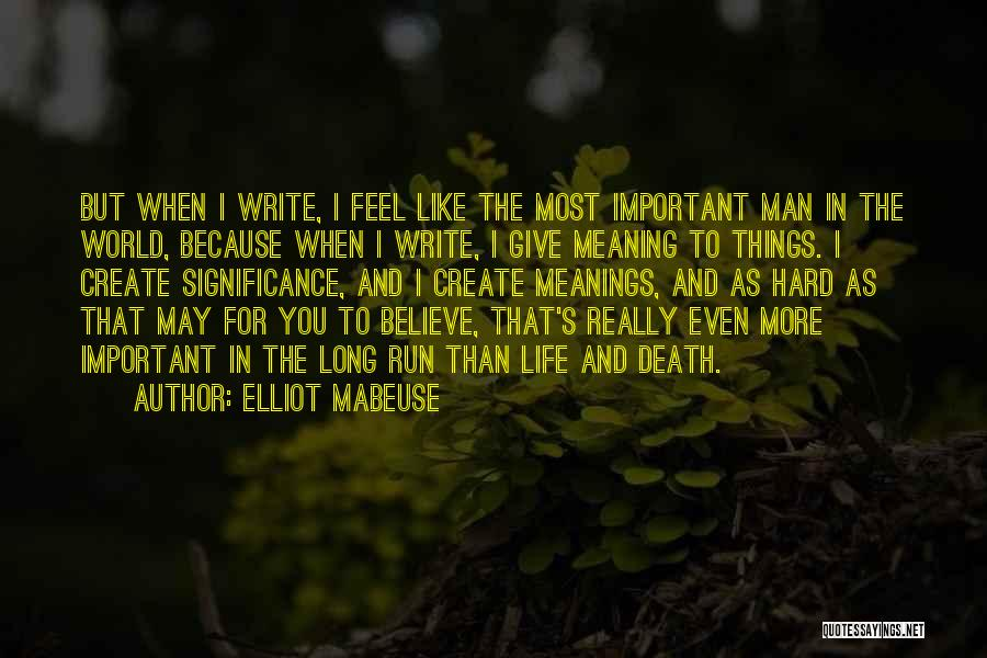 Life Death And Meaning Quotes By Elliot Mabeuse
