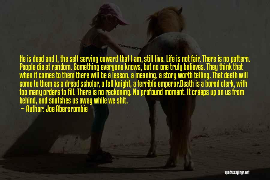 Life Death And Meaning Quotes By Joe Abercrombie