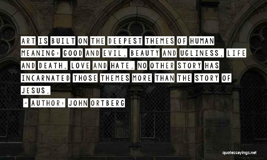 Life Death And Meaning Quotes By John Ortberg