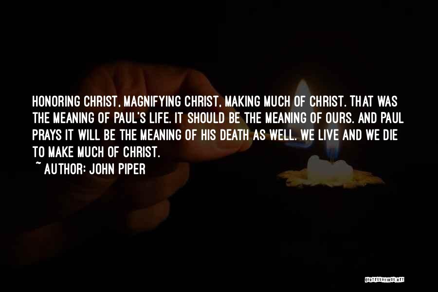 Life Death And Meaning Quotes By John Piper