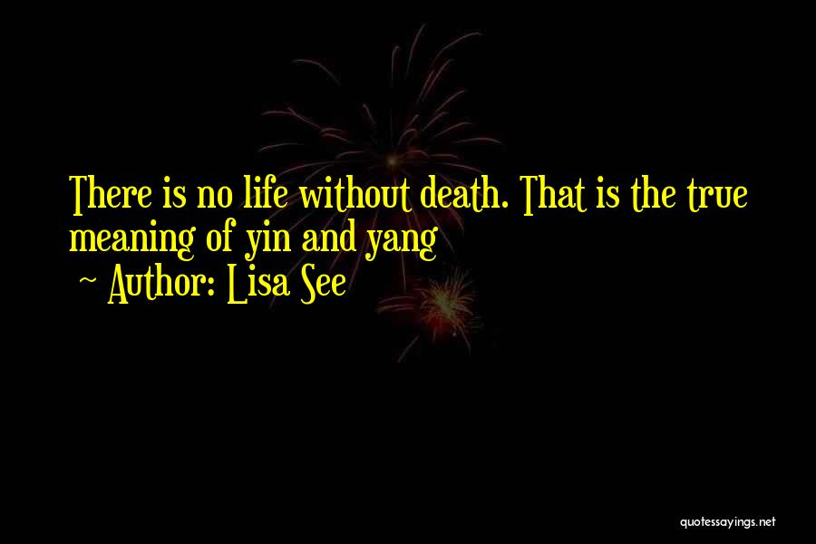 Life Death And Meaning Quotes By Lisa See