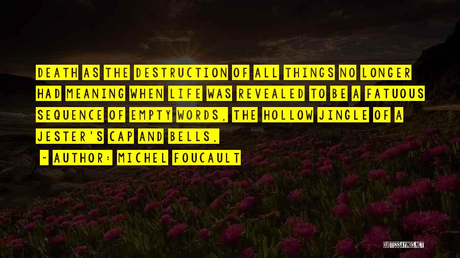 Life Death And Meaning Quotes By Michel Foucault