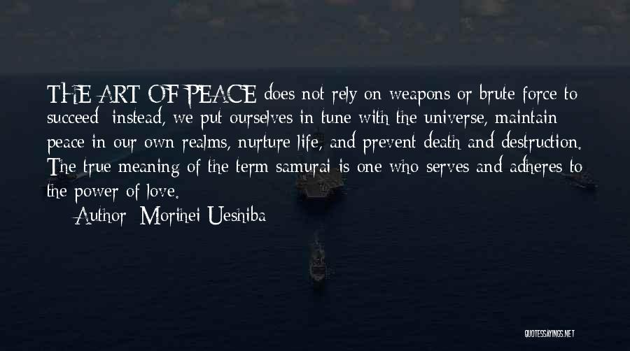 Life Death And Meaning Quotes By Morihei Ueshiba