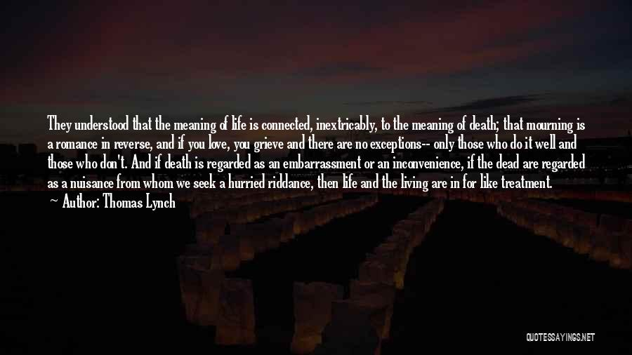 Life Death And Meaning Quotes By Thomas Lynch