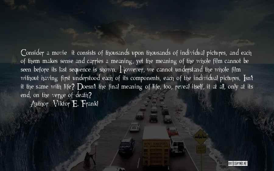Life Death And Meaning Quotes By Viktor E. Frankl