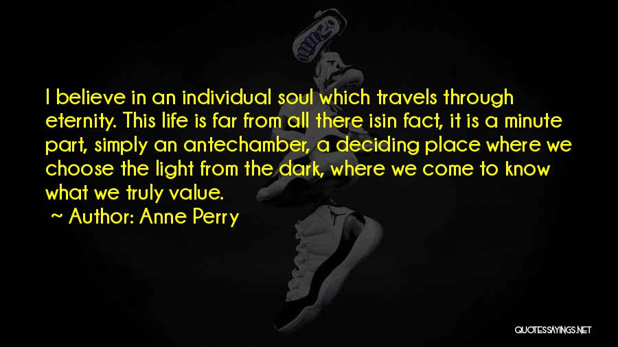 Life Deciding Quotes By Anne Perry