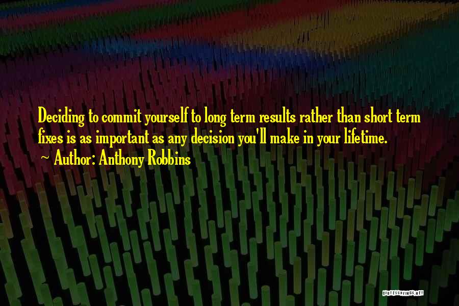 Life Deciding Quotes By Anthony Robbins