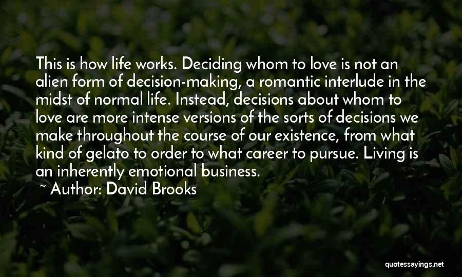 Life Deciding Quotes By David Brooks