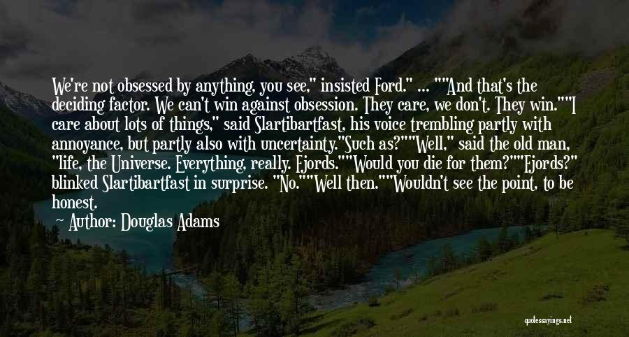 Life Deciding Quotes By Douglas Adams