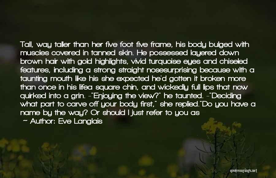 Life Deciding Quotes By Eve Langlais