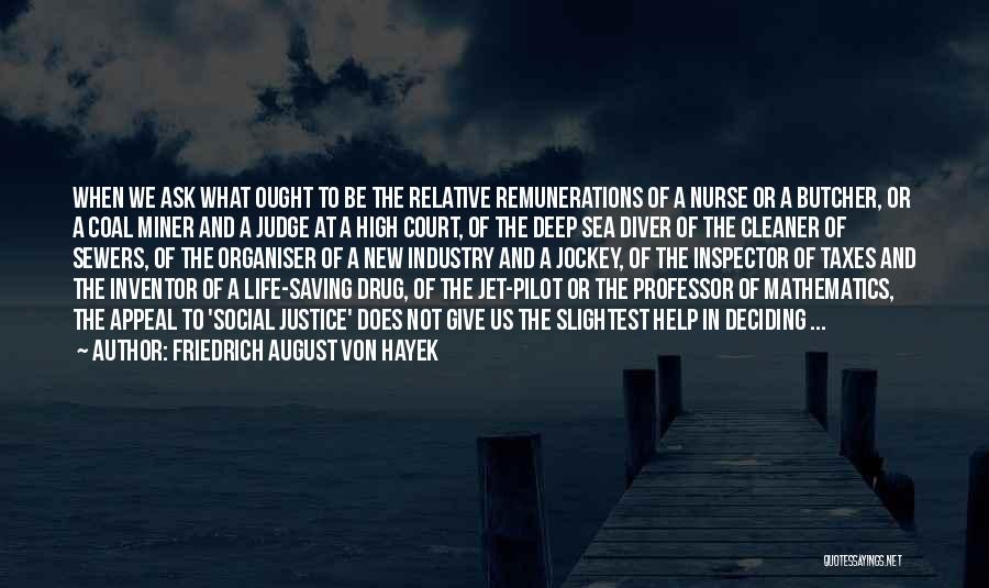 Life Deciding Quotes By Friedrich August Von Hayek
