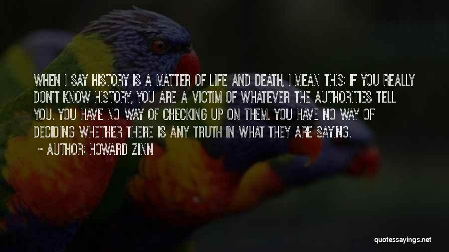 Life Deciding Quotes By Howard Zinn