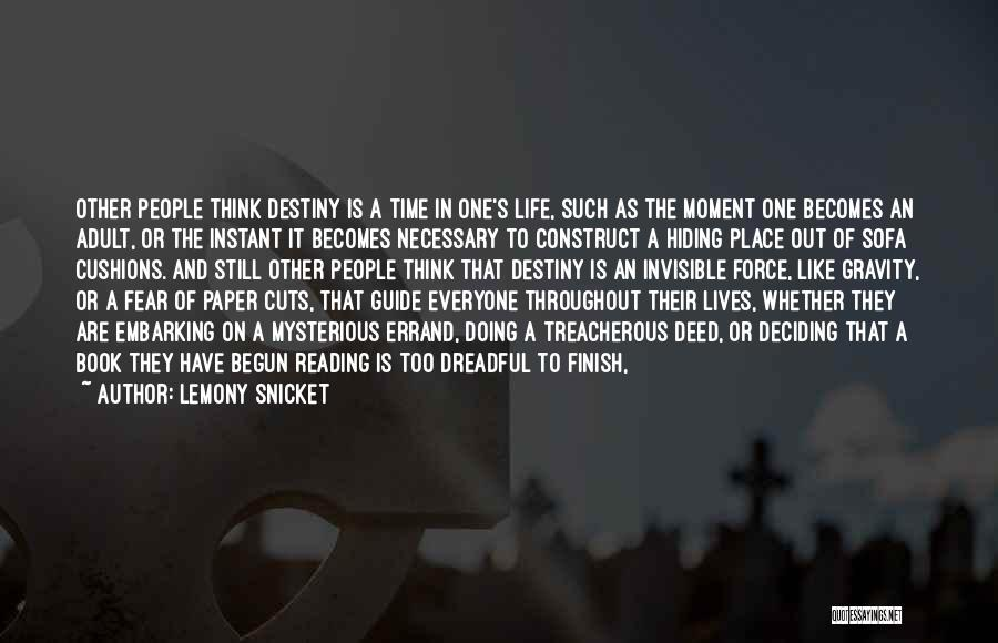 Life Deciding Quotes By Lemony Snicket