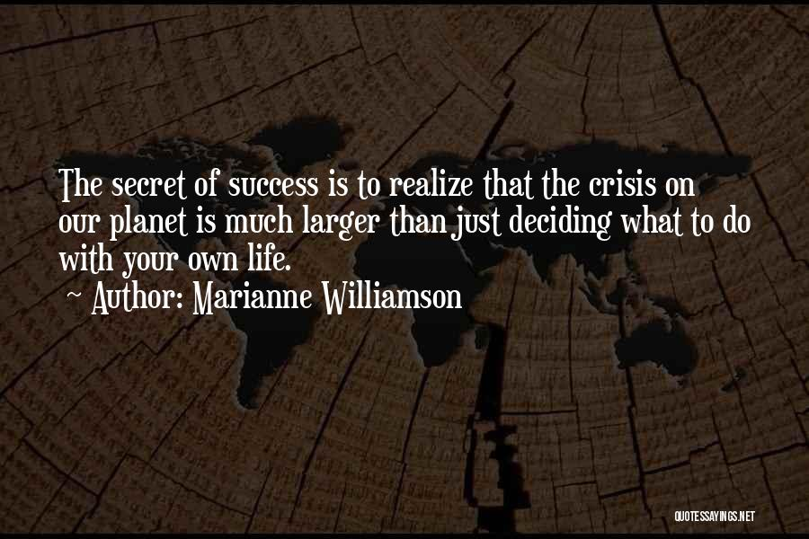 Life Deciding Quotes By Marianne Williamson