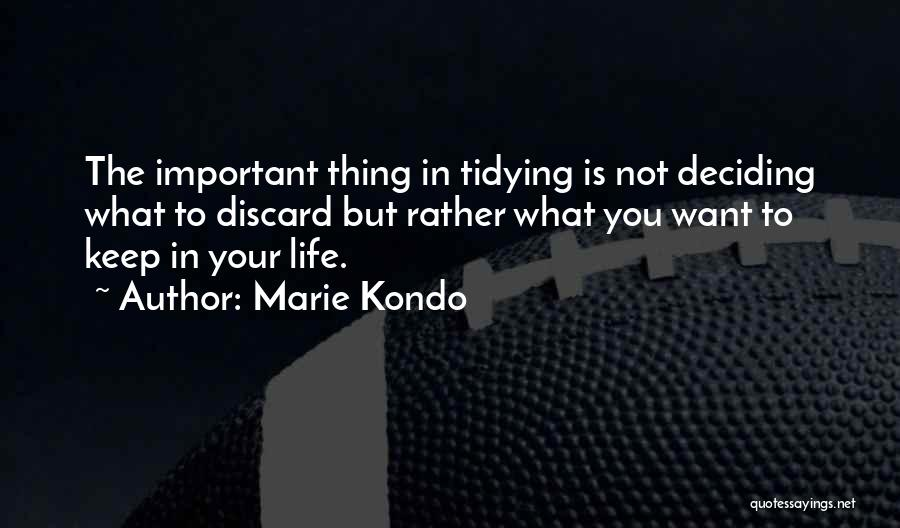 Life Deciding Quotes By Marie Kondo