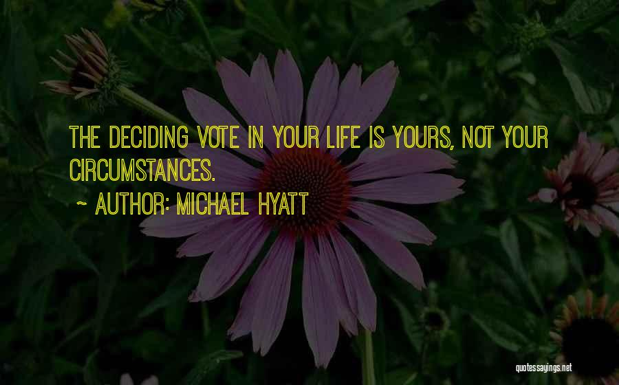 Life Deciding Quotes By Michael Hyatt