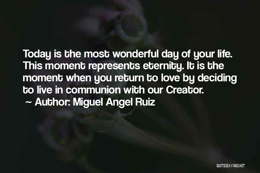 Life Deciding Quotes By Miguel Angel Ruiz
