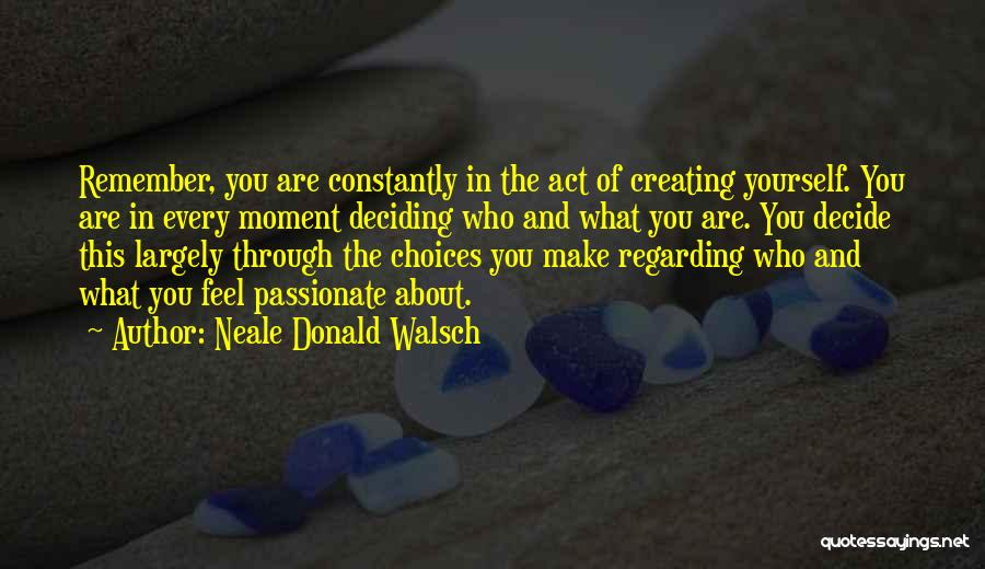 Life Deciding Quotes By Neale Donald Walsch