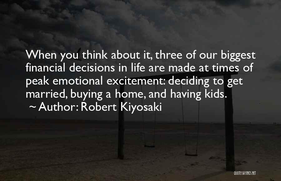 Life Deciding Quotes By Robert Kiyosaki