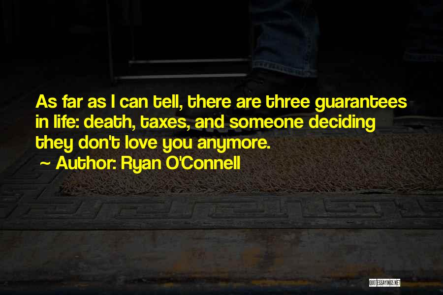 Life Deciding Quotes By Ryan O'Connell