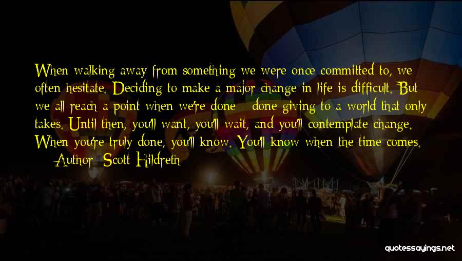 Life Deciding Quotes By Scott Hildreth