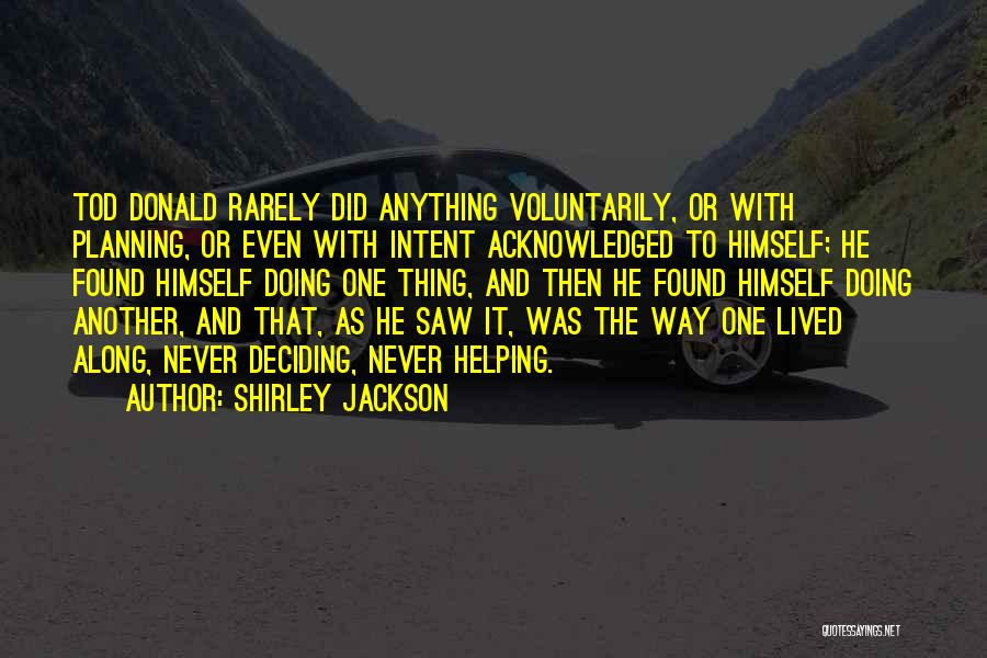 Life Deciding Quotes By Shirley Jackson
