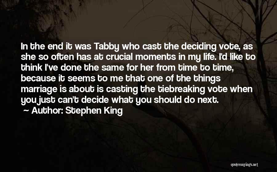 Life Deciding Quotes By Stephen King