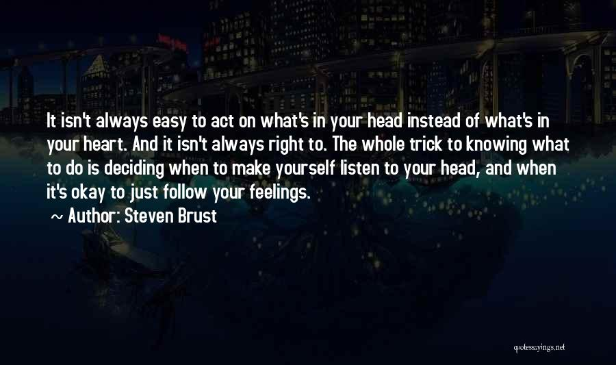 Life Deciding Quotes By Steven Brust