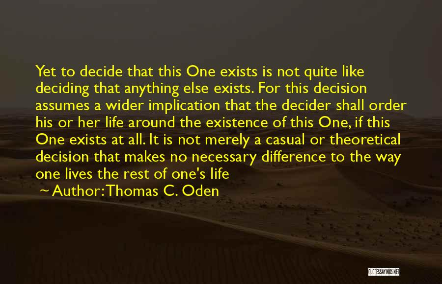 Life Deciding Quotes By Thomas C. Oden