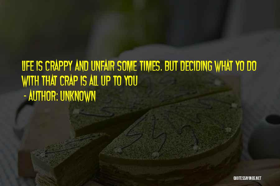 Life Deciding Quotes By Unknown