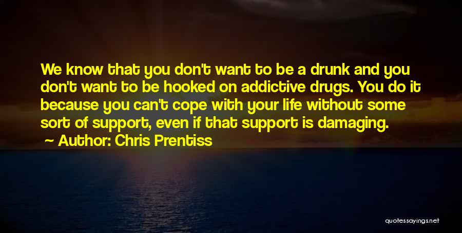 Life Dependency Quotes By Chris Prentiss