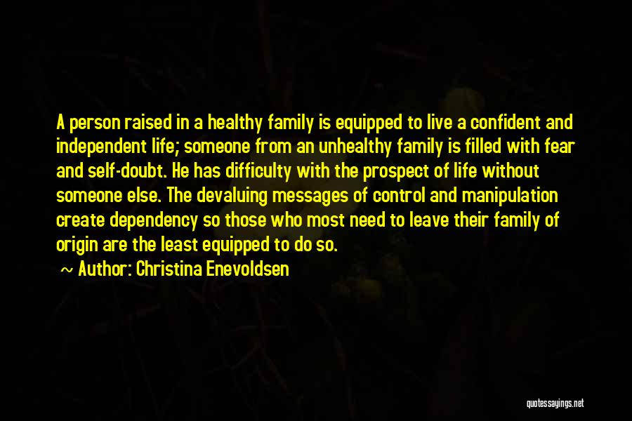 Life Dependency Quotes By Christina Enevoldsen