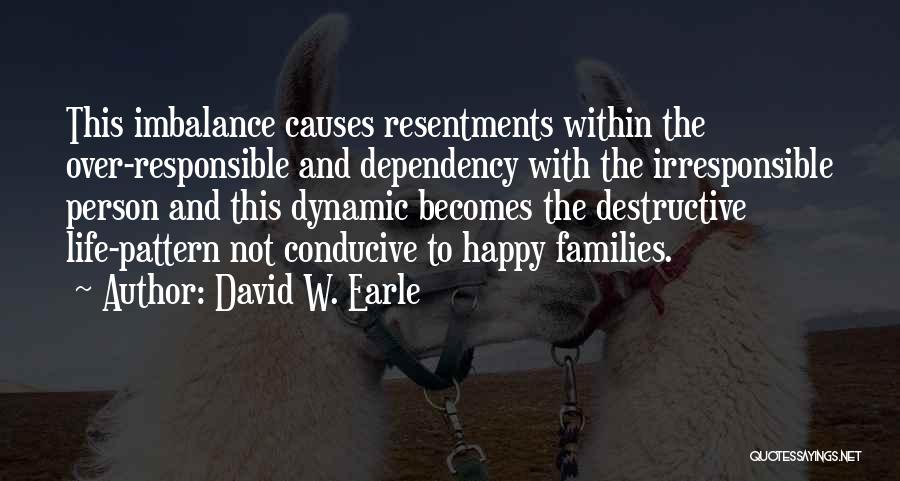 Life Dependency Quotes By David W. Earle