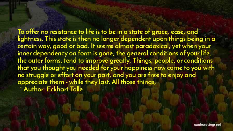 Life Dependency Quotes By Eckhart Tolle