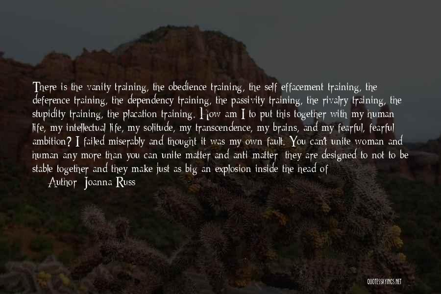 Life Dependency Quotes By Joanna Russ