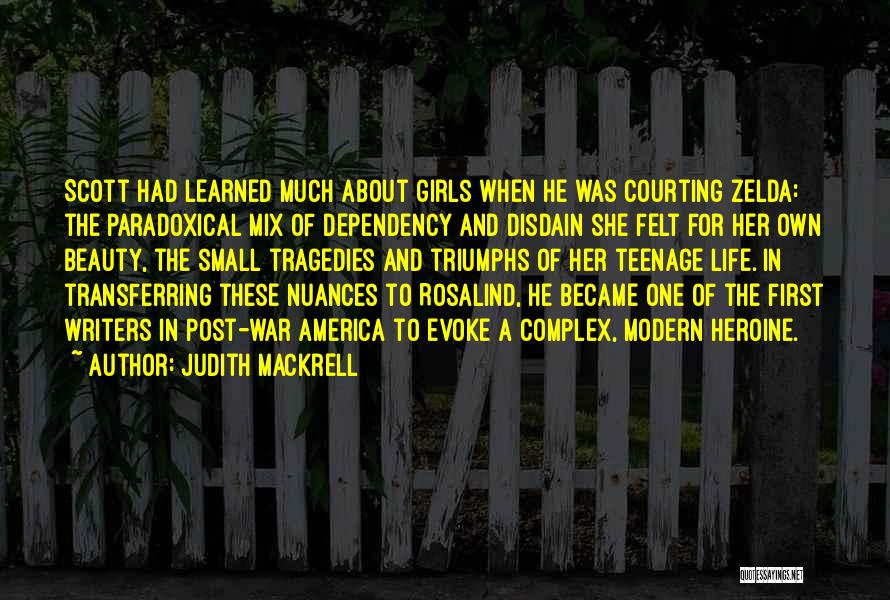 Life Dependency Quotes By Judith Mackrell