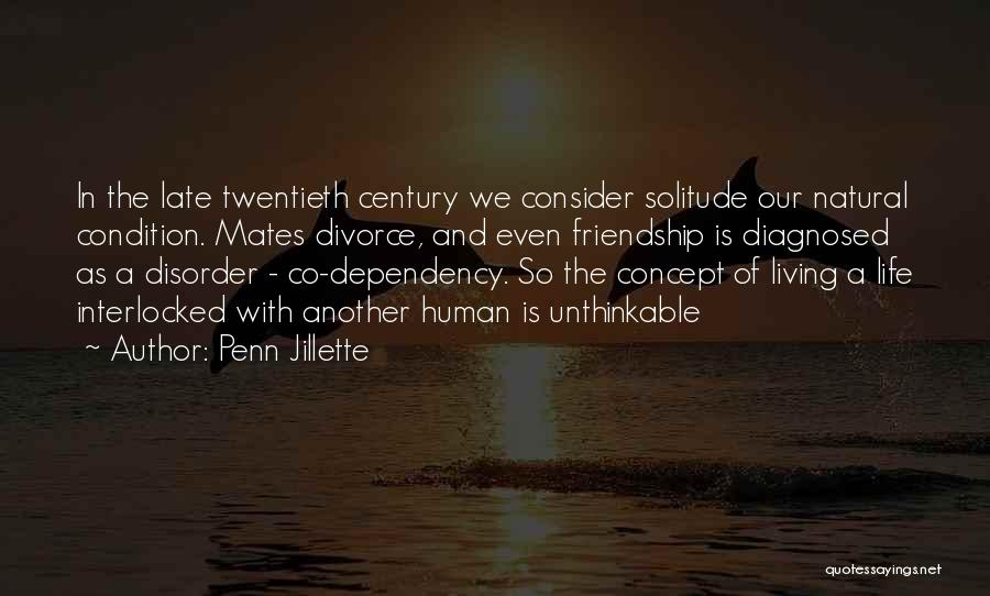 Life Dependency Quotes By Penn Jillette
