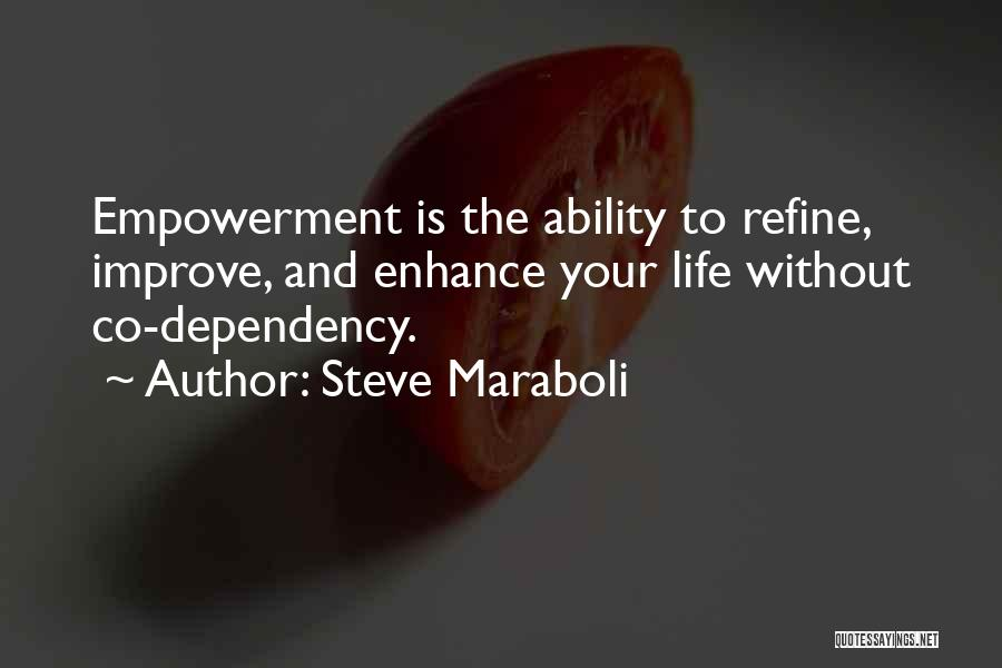 Life Dependency Quotes By Steve Maraboli