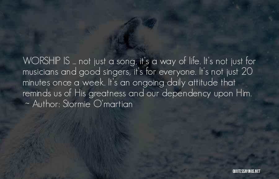 Life Dependency Quotes By Stormie O'martian