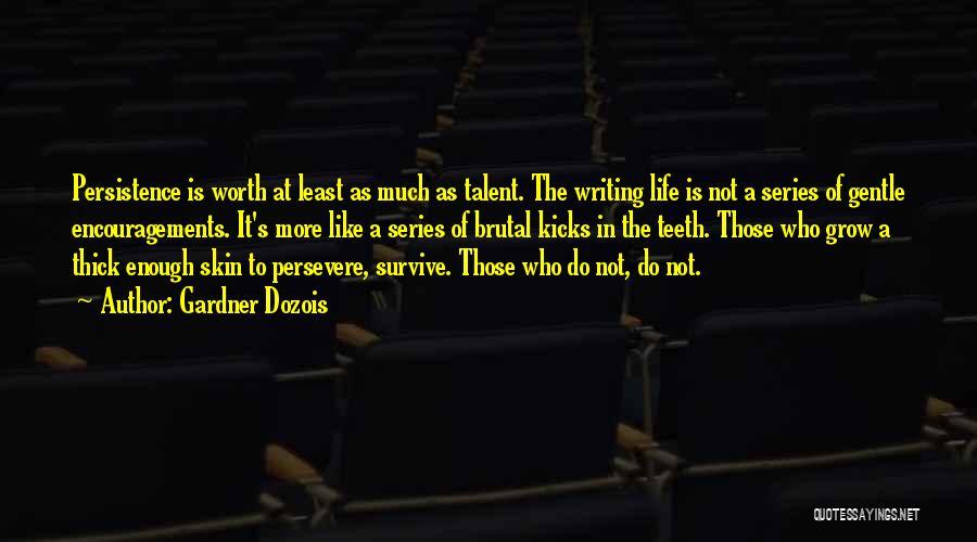 Life Encouragements Quotes By Gardner Dozois